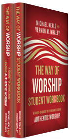 The Way of Worship: A Guide to Living and Leading Authentic Worship (2 vols.)