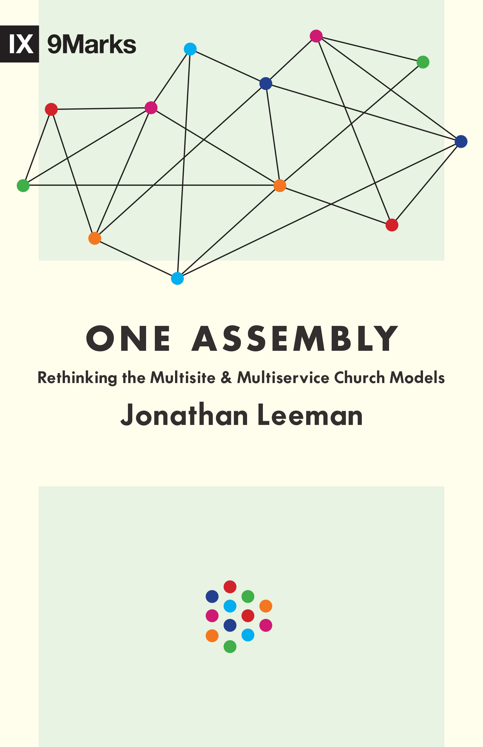 One Assembly: Rethinking the Multisite and Multiservice Church Models (9Marks)