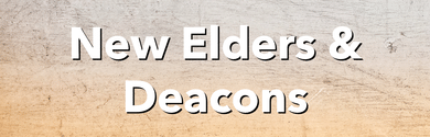 New Elders And Deacons Announcement Slide