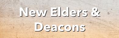 New Elders And Deacons Announcement Slide
