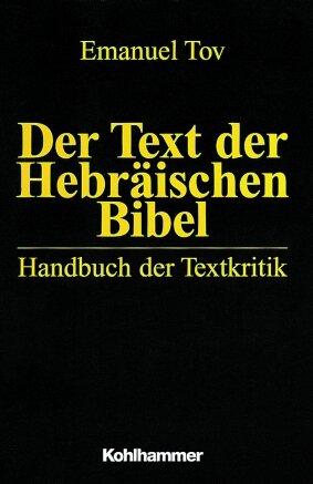 Der Text der Hebräischen Bibel: Handbuch der Textkritik