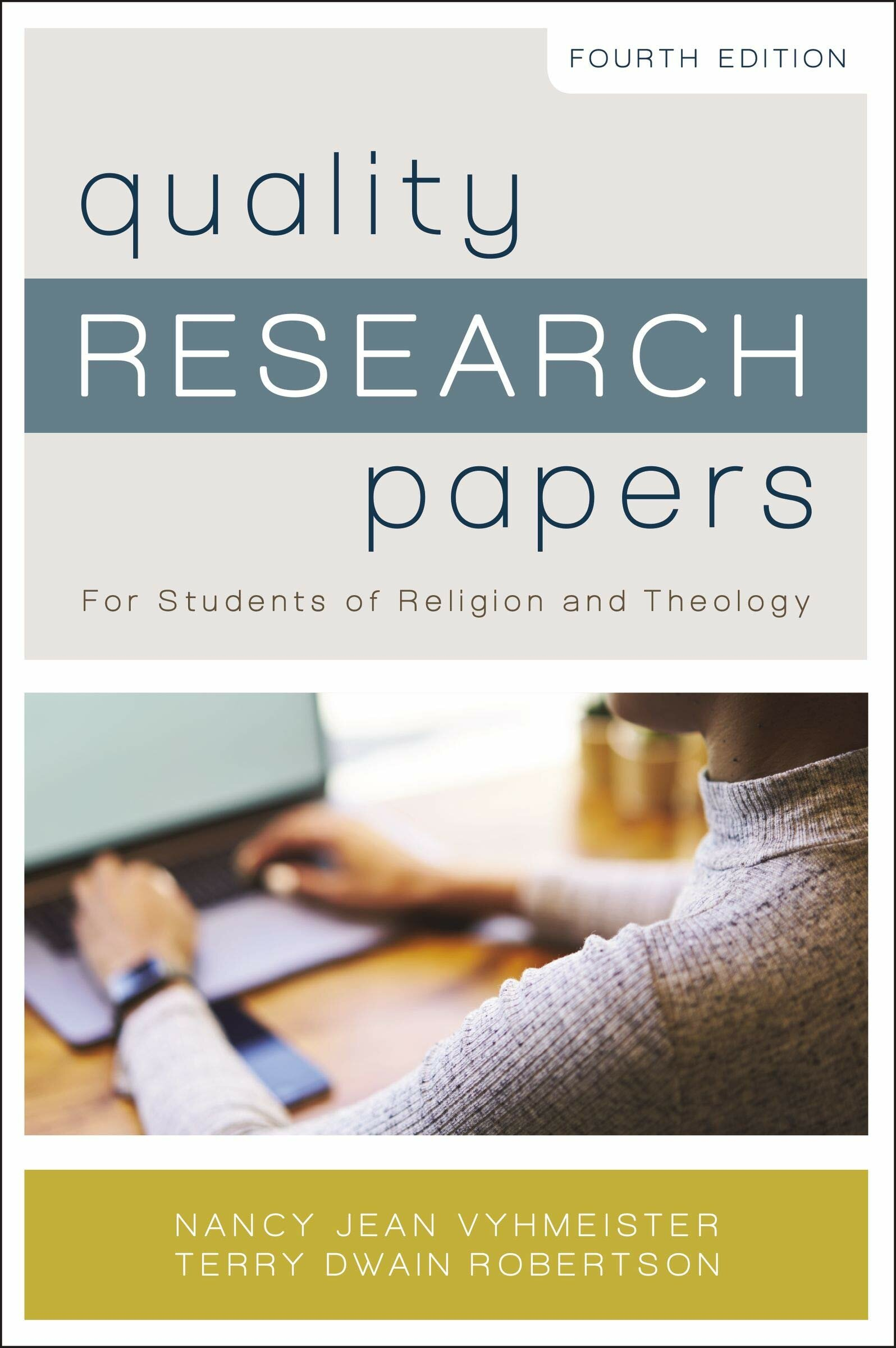 Quality Research Papers: For Students of Religion and Theology, 4th ed.