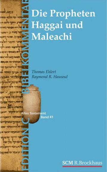 Das Buch Haggai und Das Buch Maleachi (Edition C)