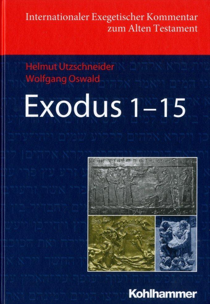 Exodus 1–15 (Internationaler Exegetischer Kommentar zum Alten Testament | IEKAT)