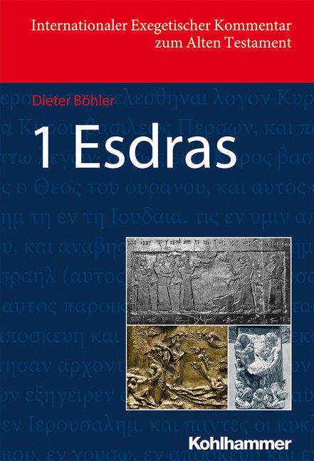 1 Esdras (Internationaler Exegetischer Kommentar zum Alten Testament | IEKAT)