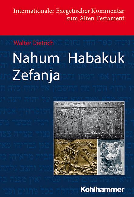Nahum, Habakuk & Zefanja (Internationaler Exegetischer Kommentar zum Alten Testament | IEKAT)