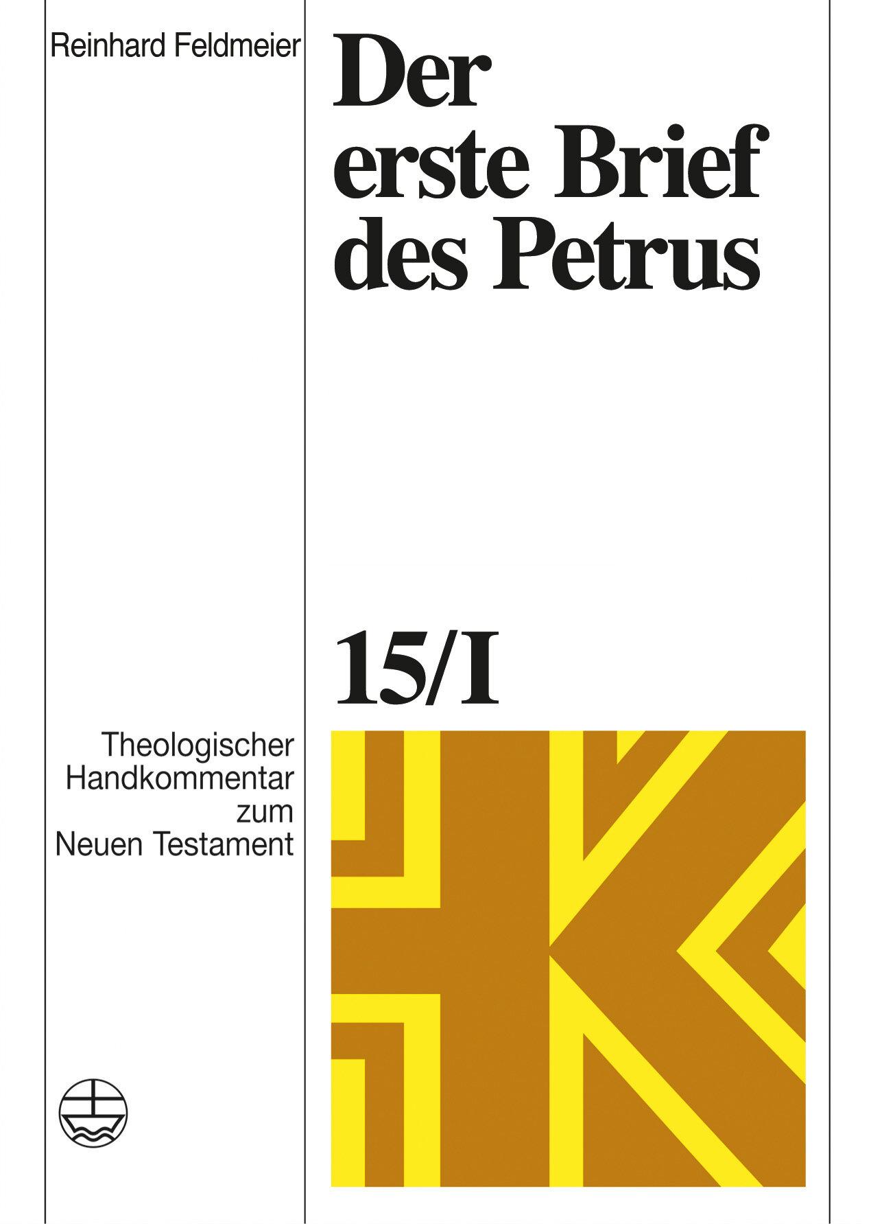 Der erste Brief des Petrus (Theologischer Handkommentar zum Neuen Testament | ThHK)