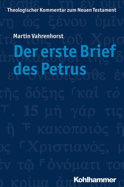 Der erste Brief des Petrus (Theologischer Kommentar zum Neuen Testament | ThKNT)