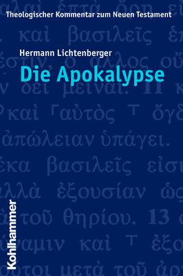 Die Apokalypse (Theologischer Kommentar zum Neuen Testament | ThKNT)