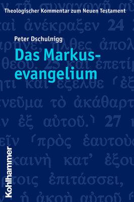 Das Markusevangelium (Theologischer Kommentar zum Neuen Testament | ThKNT)