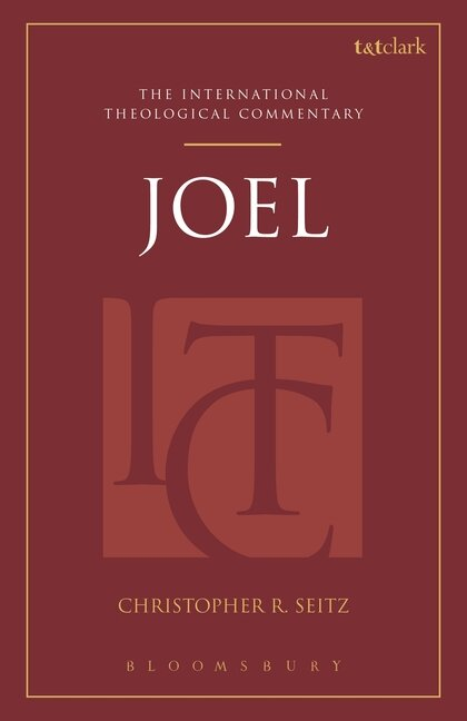 Joel (The International Theological Commentary | ITC)