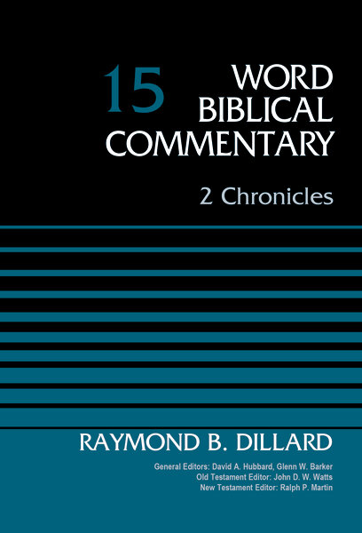 2 Chronicles, Volume 15 (Word Biblical Commentary | WBC)