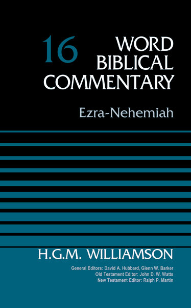 Ezra, Nehemiah, vol. 16 (Word Biblical Commentary | WBC)
