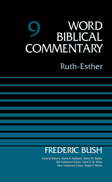 Ruth, Esther (Word Biblical Commentary, Volume 9 | WBC)
