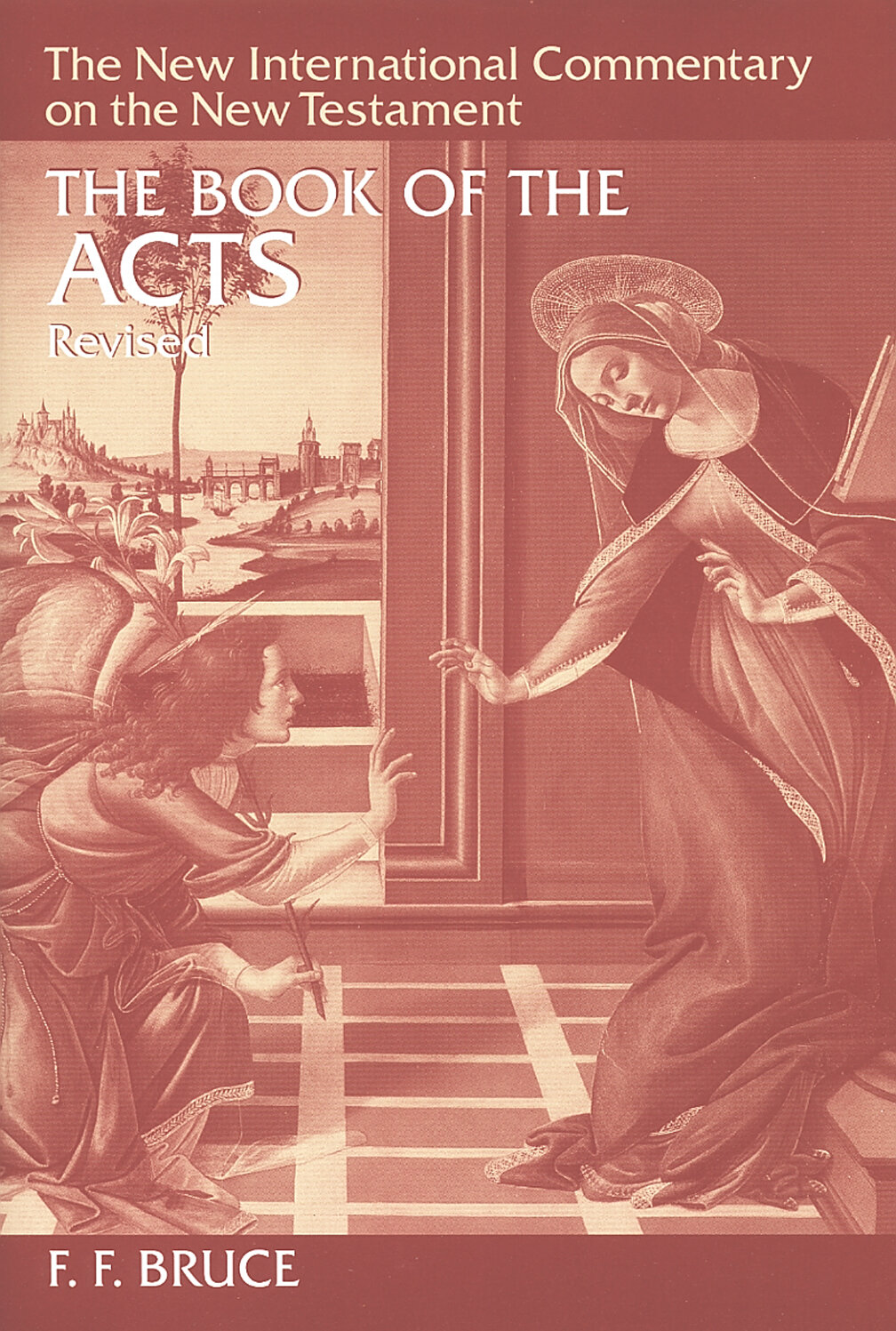 The Book of the Acts (The New International Commentary on the New Testament | NICNT)