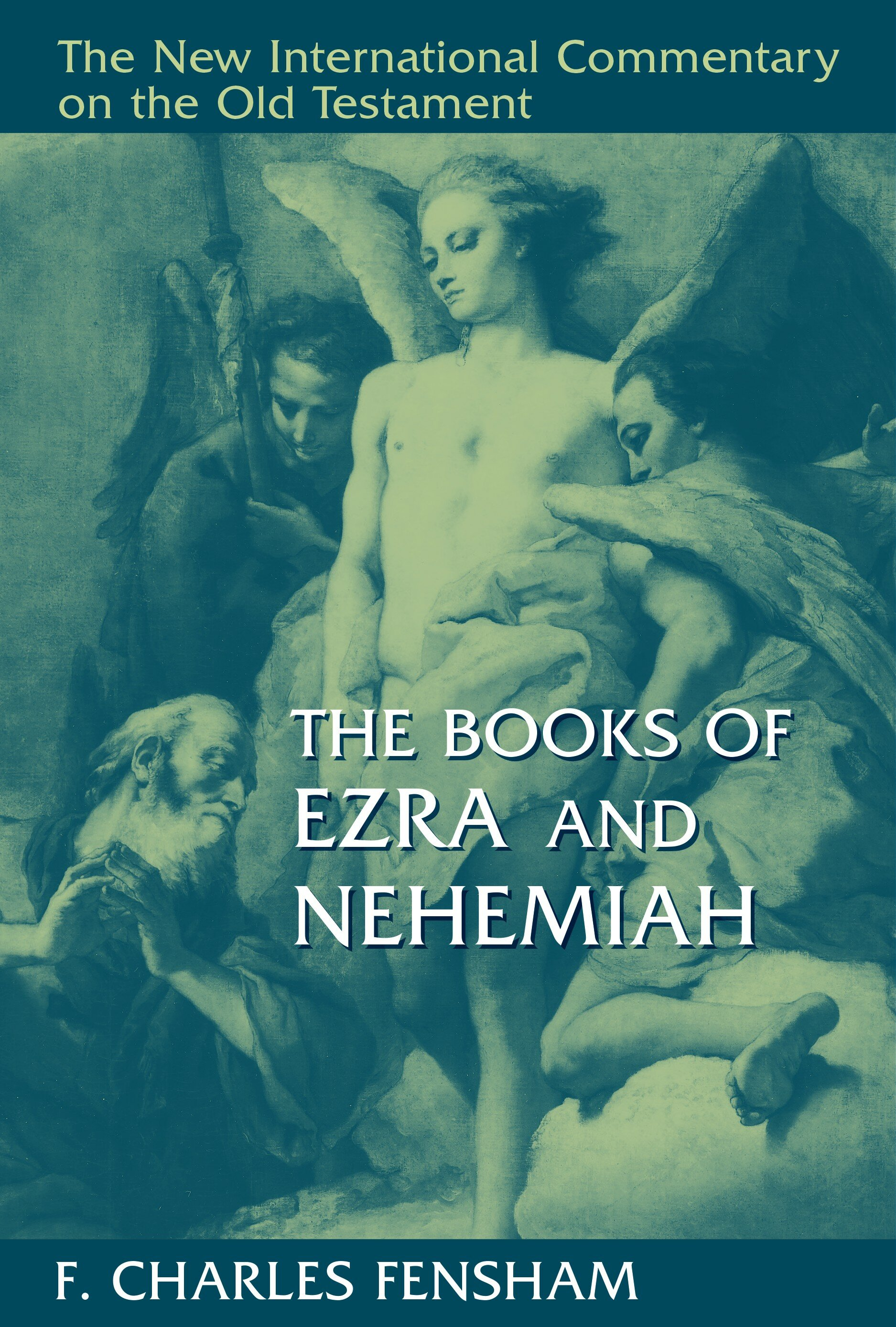 The Books of Ezra and Nehemiah (The New International Commentary on the Old Testament | NICOT)