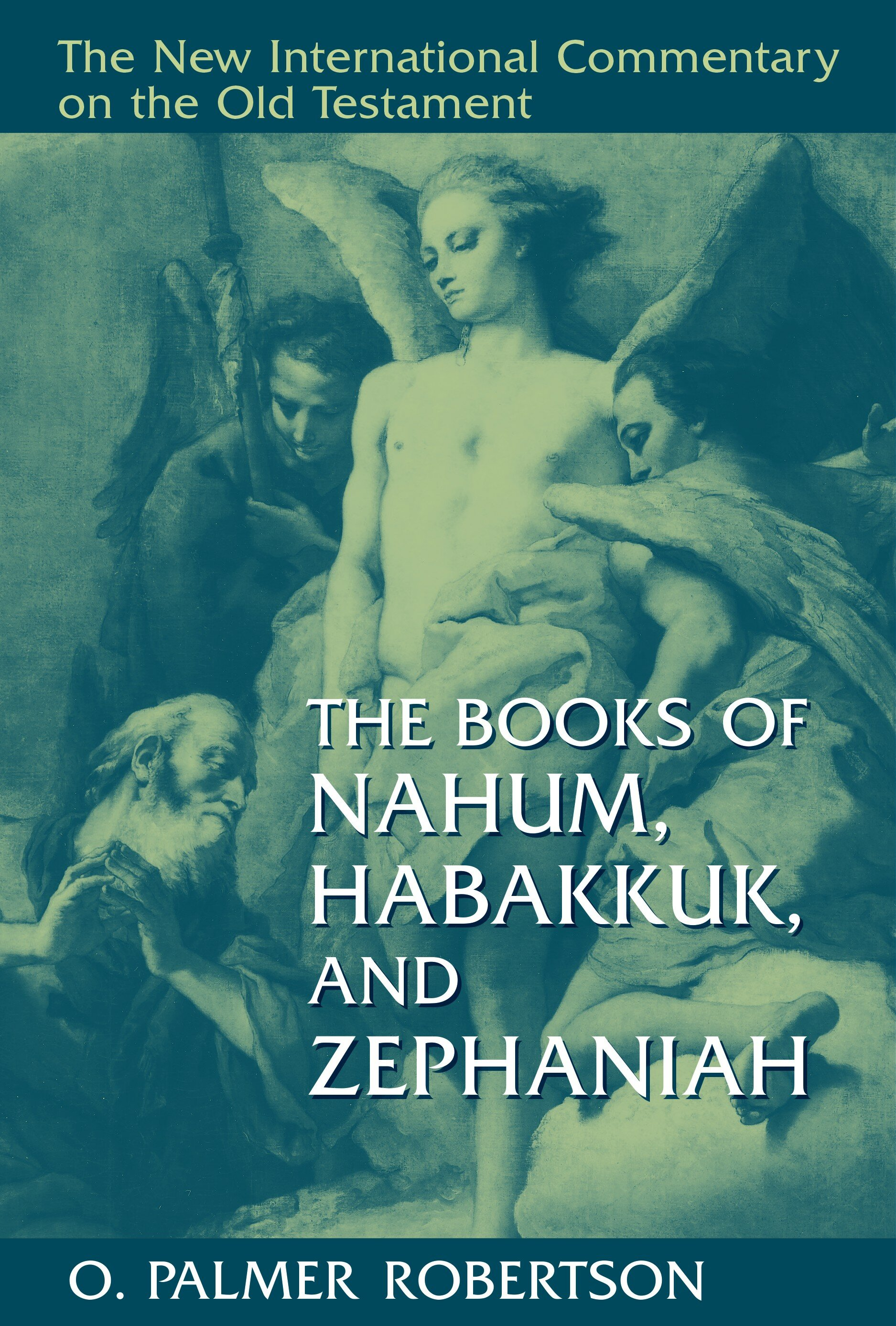 The Books of Nahum, Habakkuk and Zephaniah (The New International Commentary on the Old Testament | NICOT)