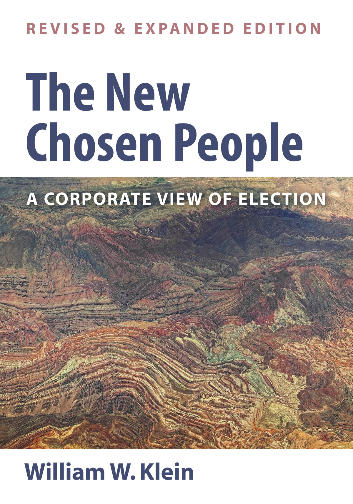 The New Chosen People: A Corporate View of Election, rev. ed.
