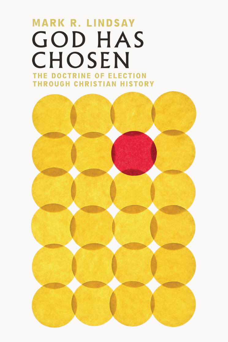 God Has Chosen: The Doctrine of Election through Christian History
