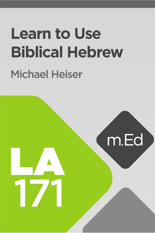 Mobile Ed: LA171 Learn to Use Biblical Hebrew in Logos (12 hour course)