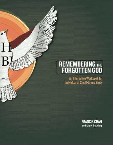 Remembering the Forgotten God: An Interactive Workbook for Individual or Small-Group Study