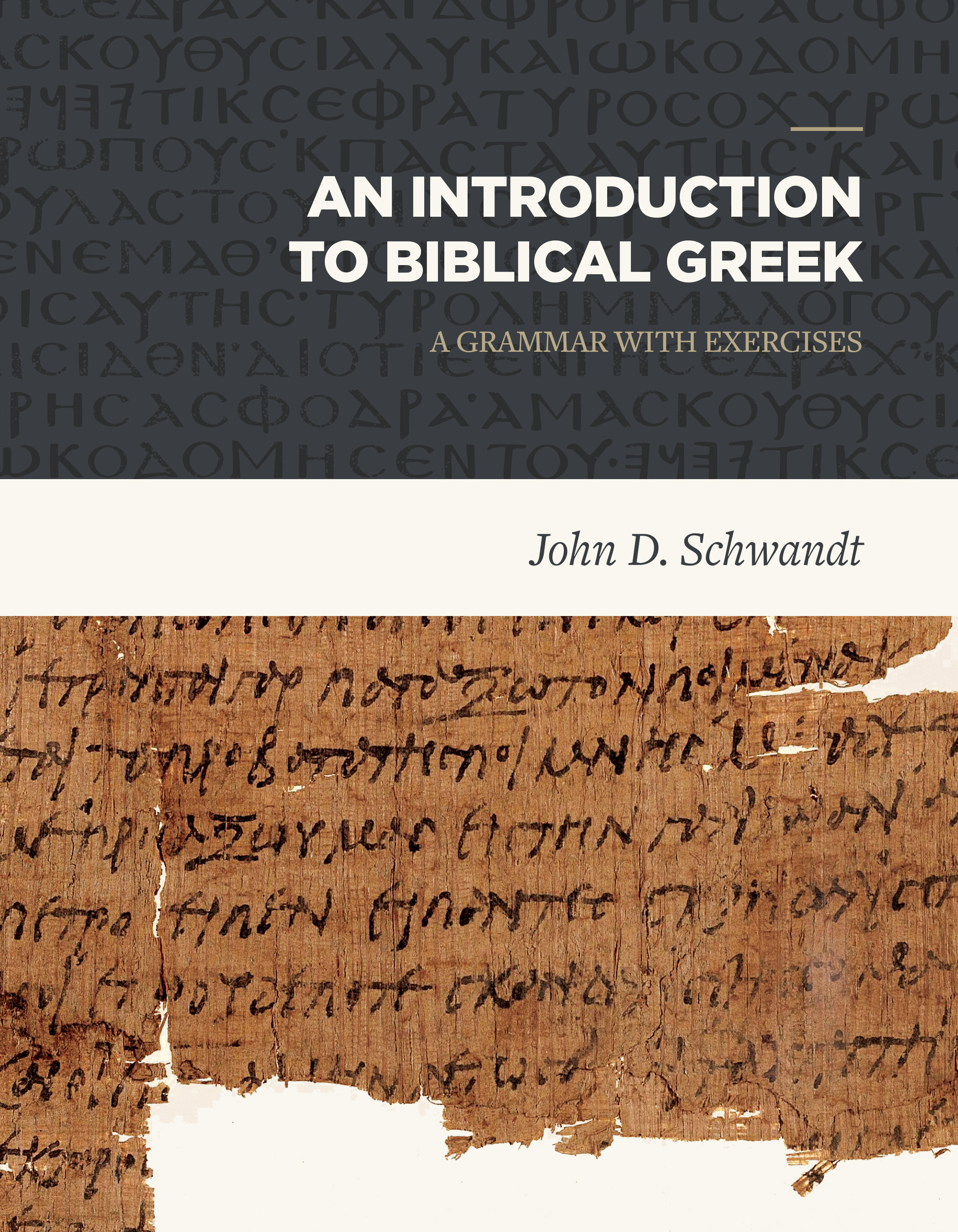 An Introduction to Biblical Greek: A Grammar with Exercises (Revised Edition)