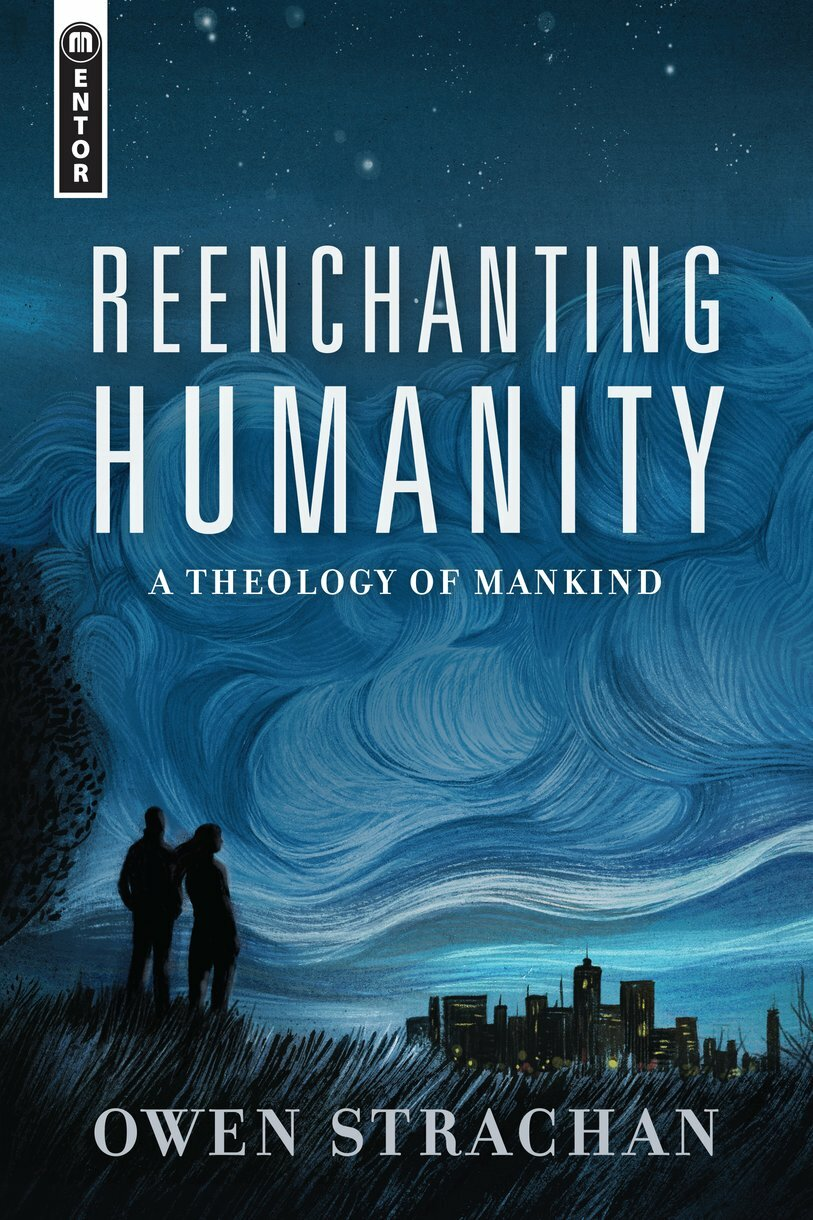 Reenchanting Humanity: A Theology of Mankind