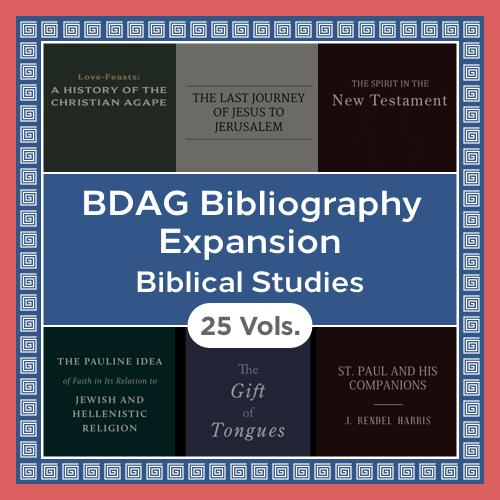 BDAG Bibliography Expansion: Biblical Studies (25 vols.)