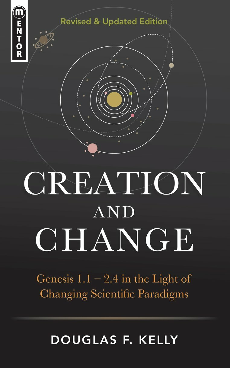 Creation and Change: Genesis 1:1–2:4 in the Light of Changing Scientific Paradigms, Revised & Updated Edition
