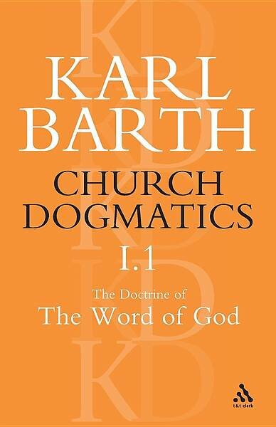 Church Dogmatics, Volume 1: The Doctrine of the Word of God, Part 1