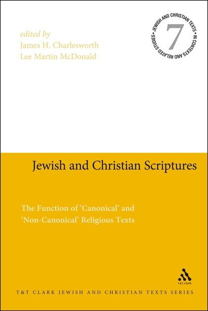 Jewish and Christian Scriptures: The Function of 'Canonical' and 'Non-Canonical' Religious Texts (Jewish and Christian Texts)
