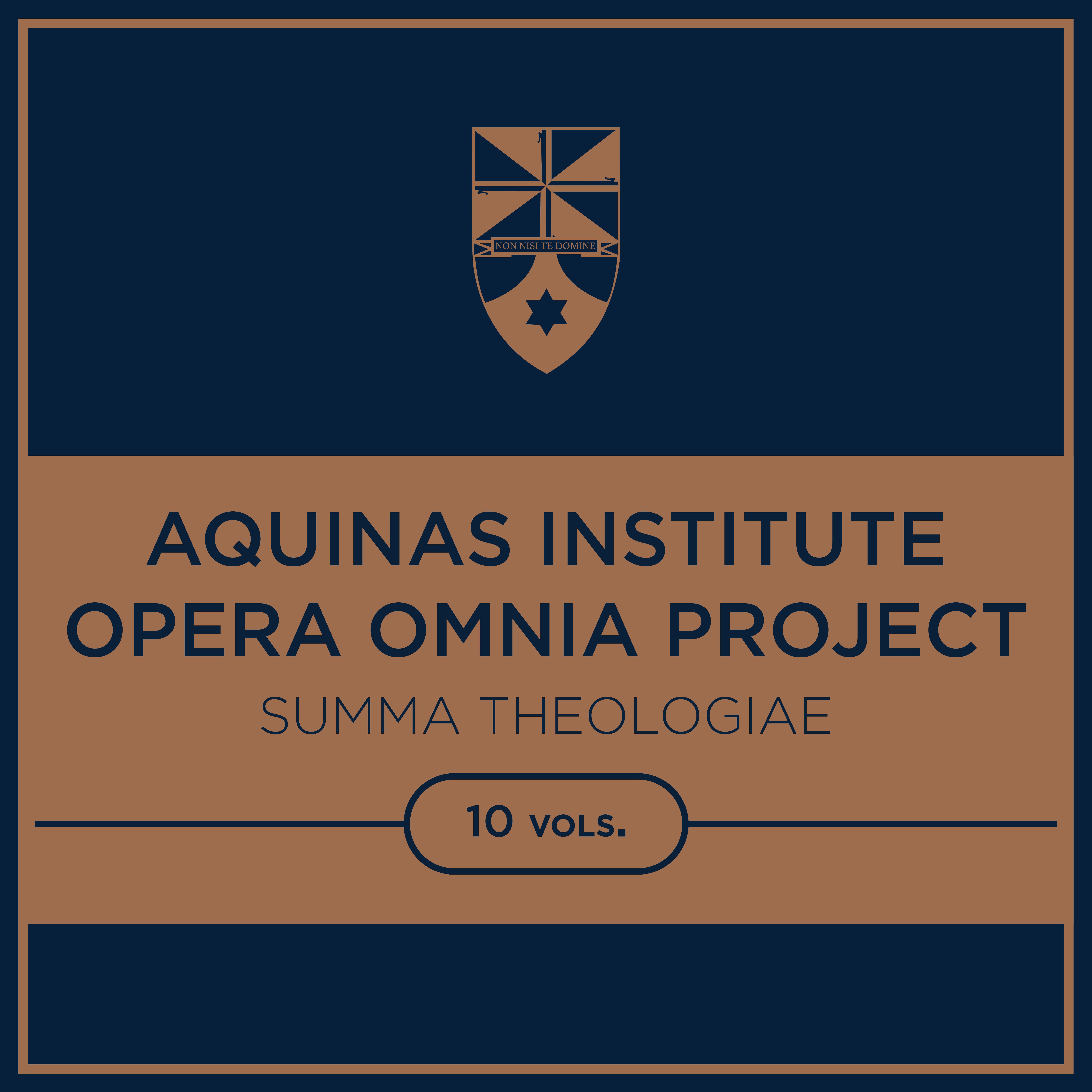Aquinas Institute Opera Omnia Project: Summa Theologiae (10 vols.)