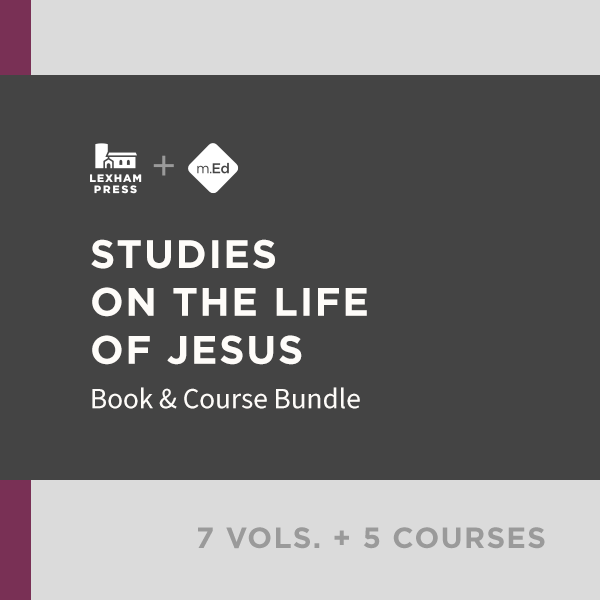 Studies on the Life of Jesus: Book & Course Bundle (7 vols.; 5 courses)