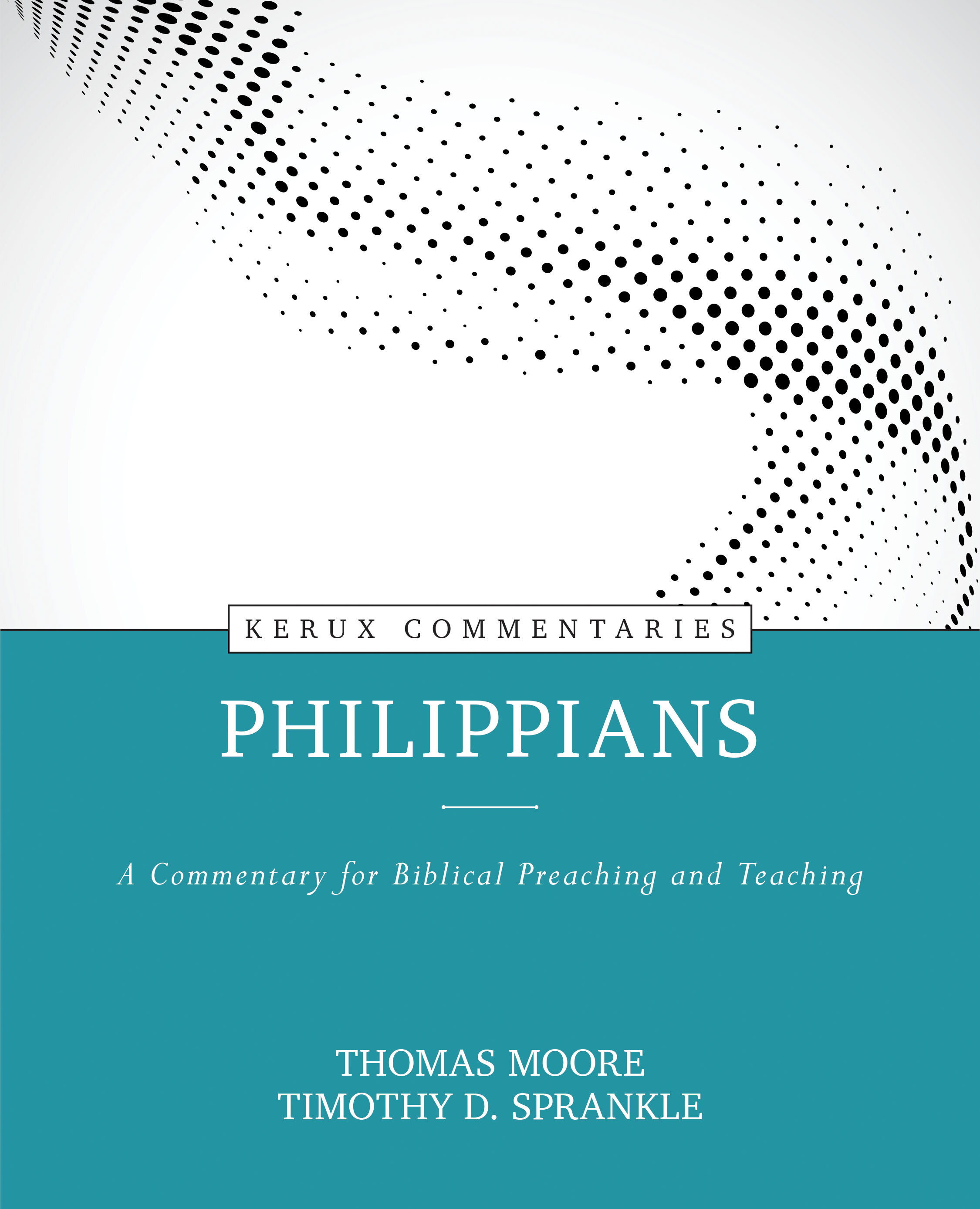 Philippians: A Commentary for Biblical Preaching and Teaching (Kerux Commentaries)