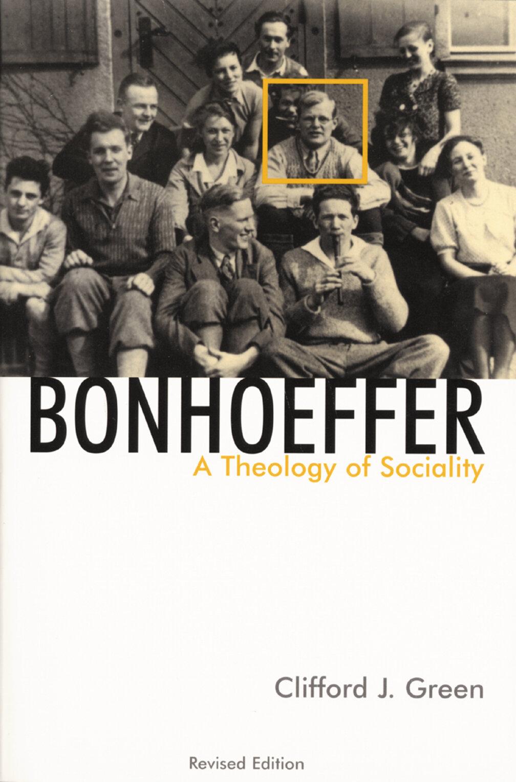 Bonhoeffer: A Theology of Sociality, Revised Edition