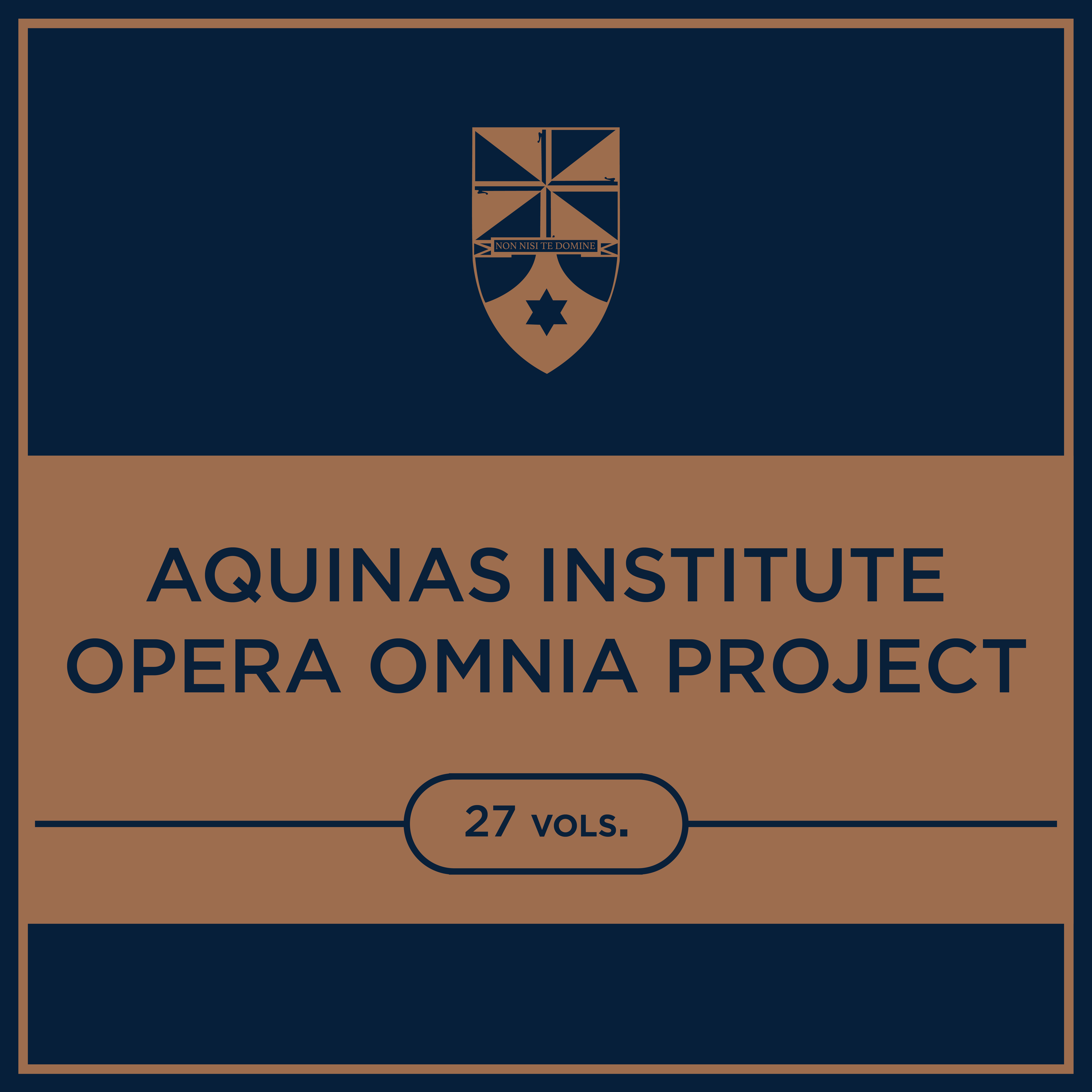 Aquinas Institute Opera Omnia Project (27 vols.)
