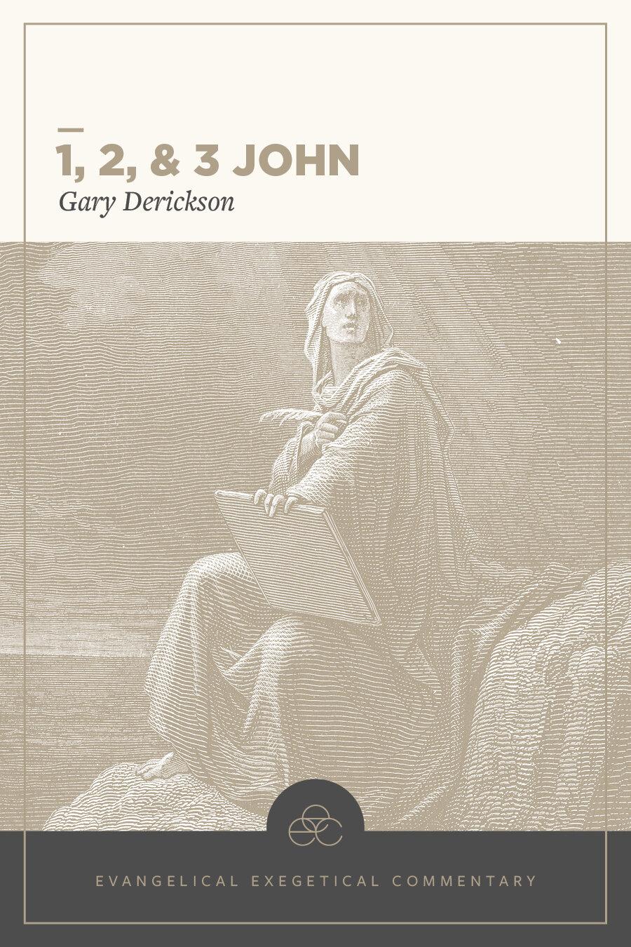 1, 2 & 3 John: Evangelical Exegetical Commentary (EEC)