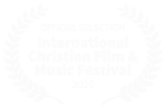2020 International Christian Film and Music Festival Official Selection