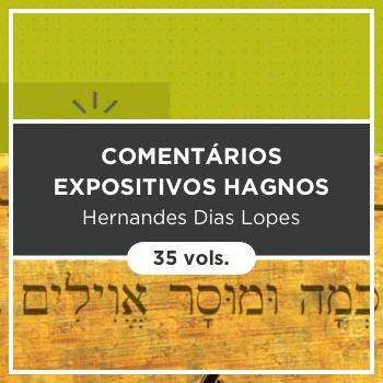 Comentários Expositivos Hernandes Dias Lopes - 35 volumes