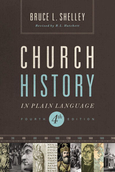 Church History in Plain Language, 4th ed.