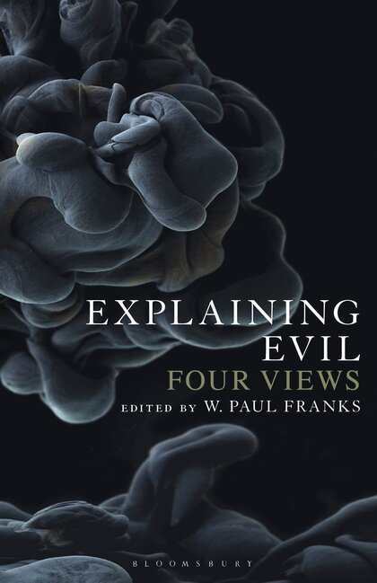 Explaining Evil: Four Views