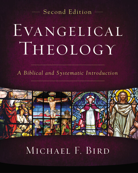 Evangelical Theology: A Biblical and Systematic Introduction, 2nd ed.