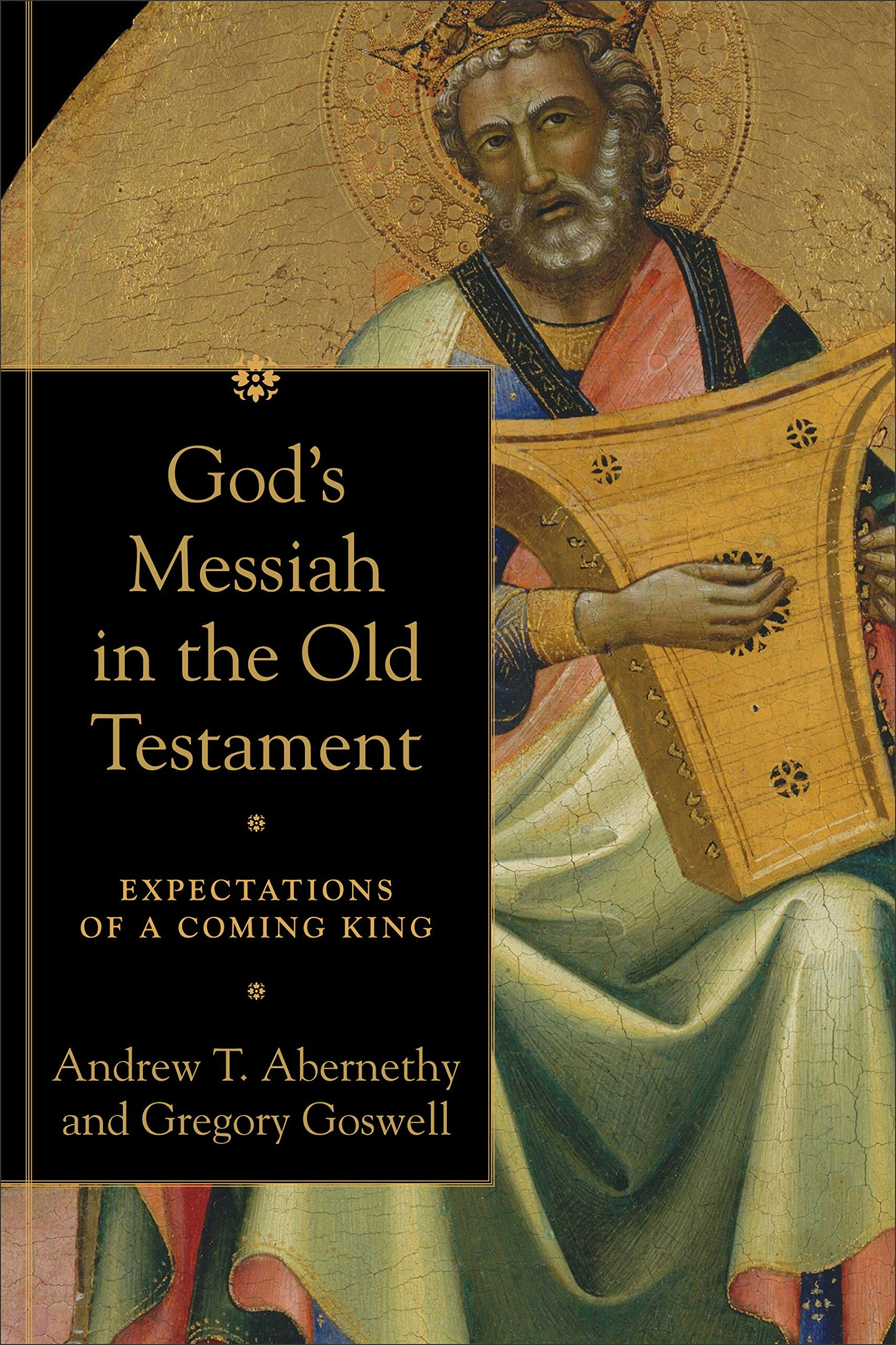 God's Messiah in the Old Testament: Expectations of a Coming King