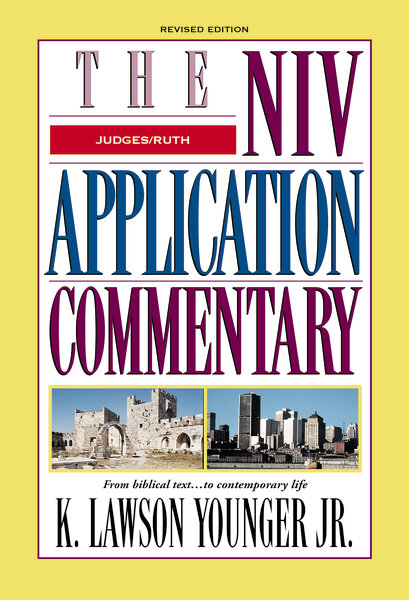 Judges, Ruth: Revised Edition (NIV Application Commentary)