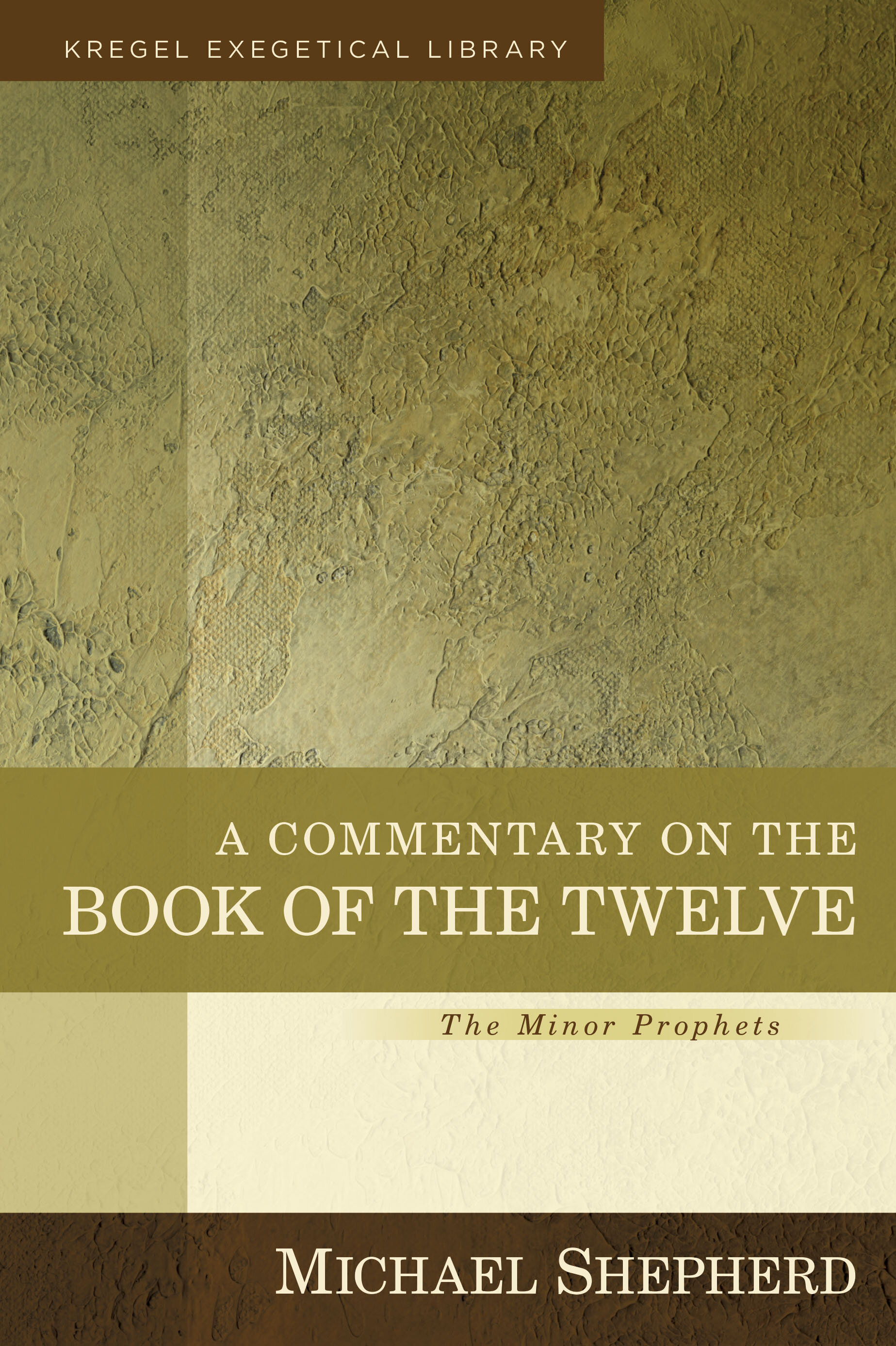 A Commentary on the Book of the Twelve: The Minor Prophets (Kregel Exegetical Library)