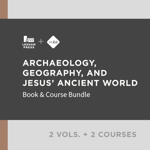 Archaeology, Geography, and Jesus' Ancient World: Book & Course Bundle (2 vols.; 2 courses)