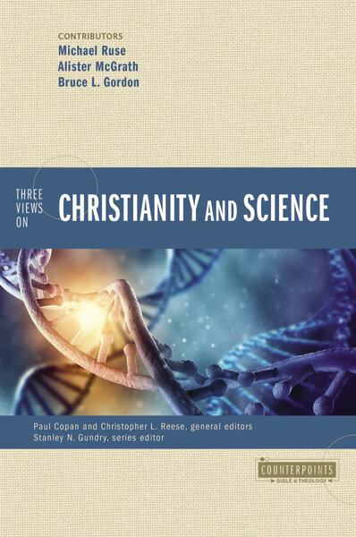 Three Views on Christianity and Science (Counterpoints)