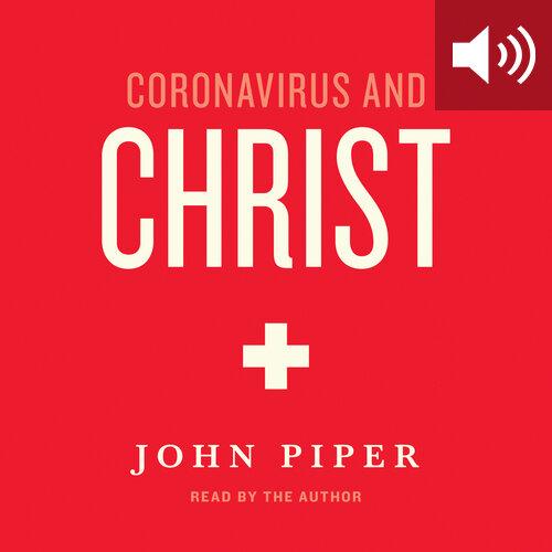 Coronavirus and Christ (audio)