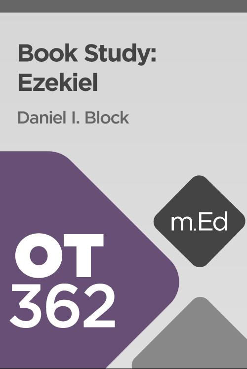 Mobile Ed: OT362 Book Study: Ezekiel (17 hour course)