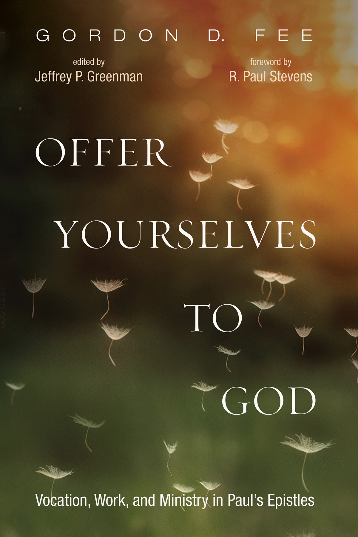 Offer Yourselves to God: Vocation, Work, and Ministry in Paul's Epistles